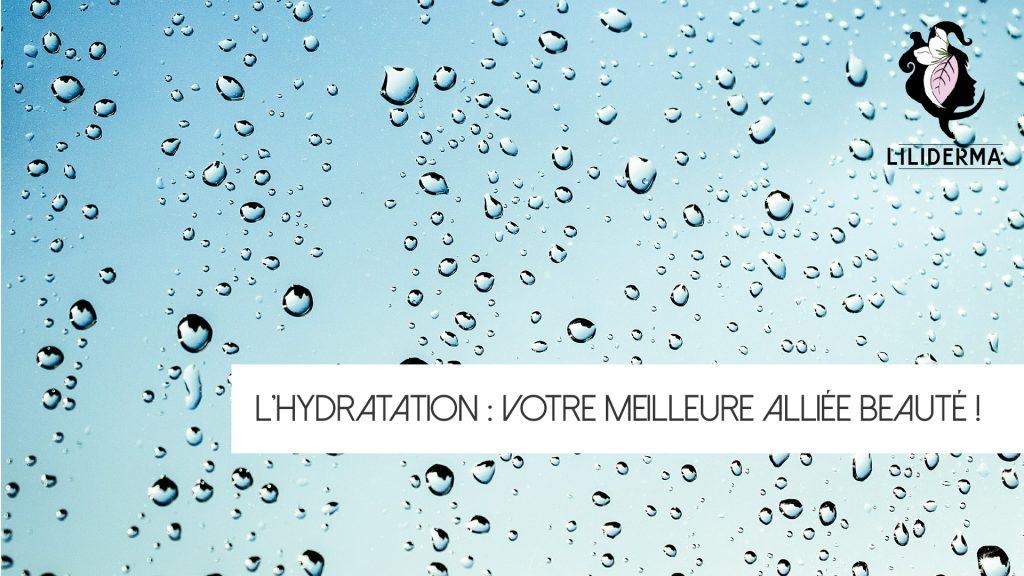 L'hydratation de la peau votre meilleure alliée beauté - LILIDERMA - Cosmétiques naturels sans perturbateurs endocriniens fabriqués en France